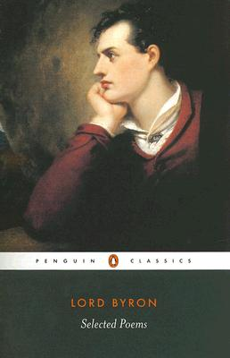 Selected Poems By Byron, George Gordon Byron, Baron/ Wolfson, Susan J. (EDT)/ Manning, Peter J. (EDT)